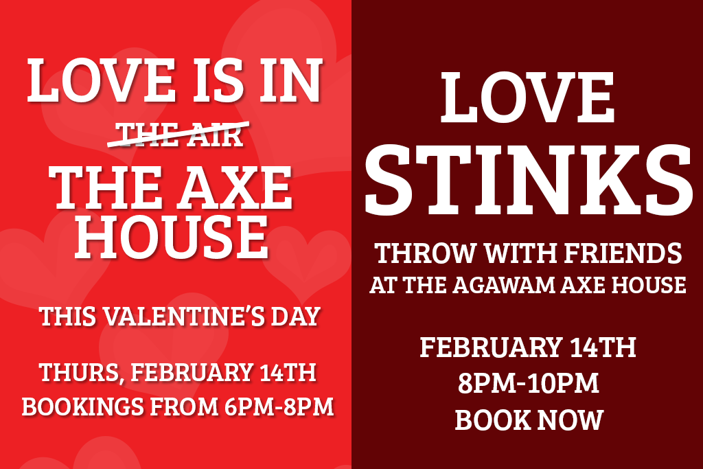 ValentinesDay, Book now, Axe Throwing, WEstern Mass, Agawam Axe, Agawam Axe House, Date Night, Love Stinks