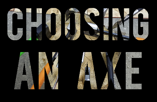 Agawam Axe House - Choosing an Axe title image
