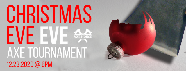 Agawam Axe House - Axemass Eve Eve Tournament