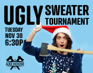 Axe Throwing Tournament - Ugly Sweater - axe throwing, ugly sweater tournament, axe tournament
